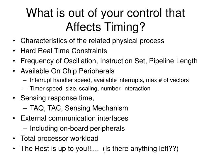 What is out of your control that Affects Timing?