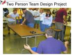 two person team design project