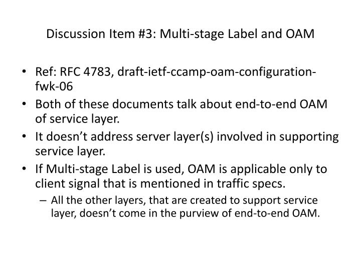 Discussion Item #3: Multi-stage Label and OAM