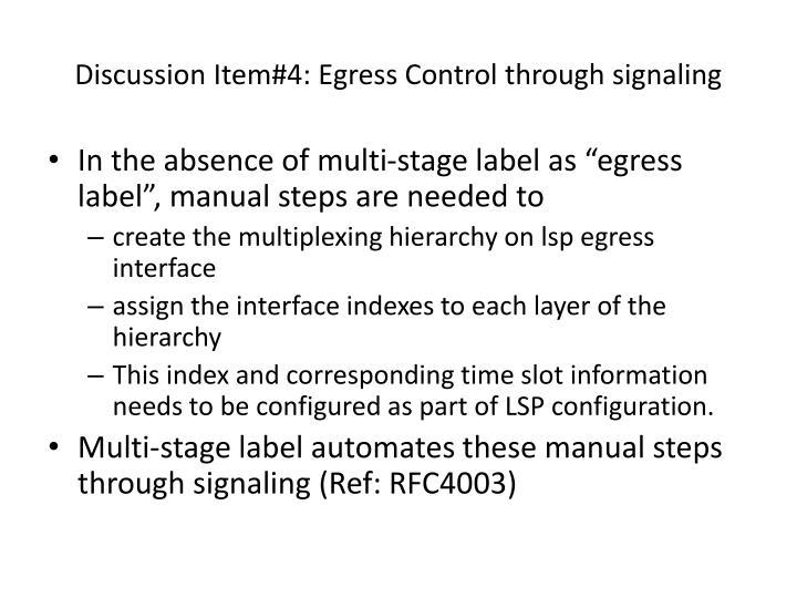 Discussion Item#4: Egress Control through signaling
