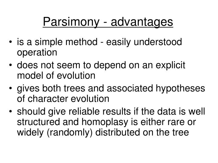 Parsimony - advantages