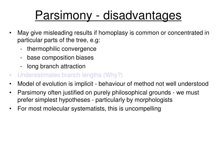Parsimony - disadvantages