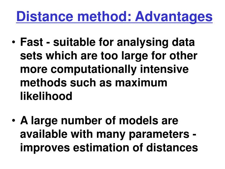 Distance method: Advantages