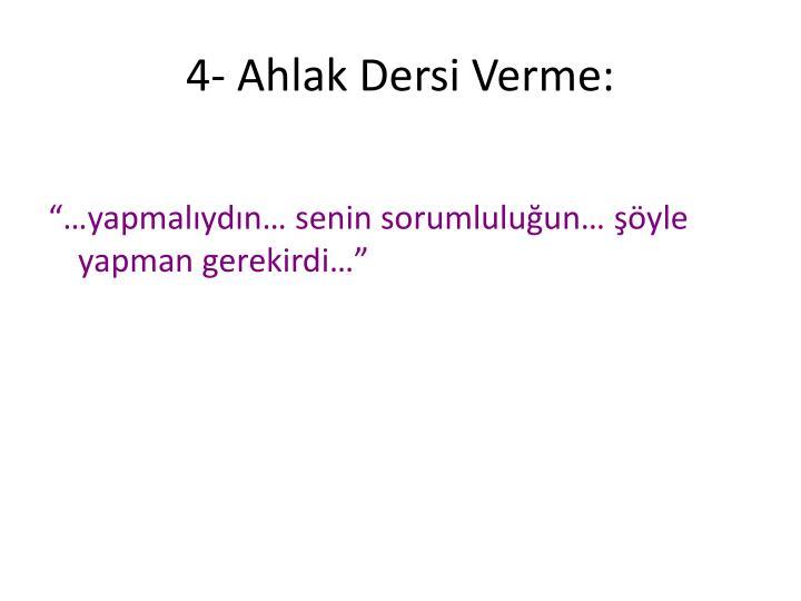 4- Ahlak Dersi Verme: