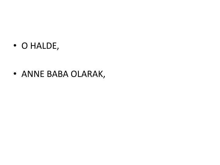 O HALDE,