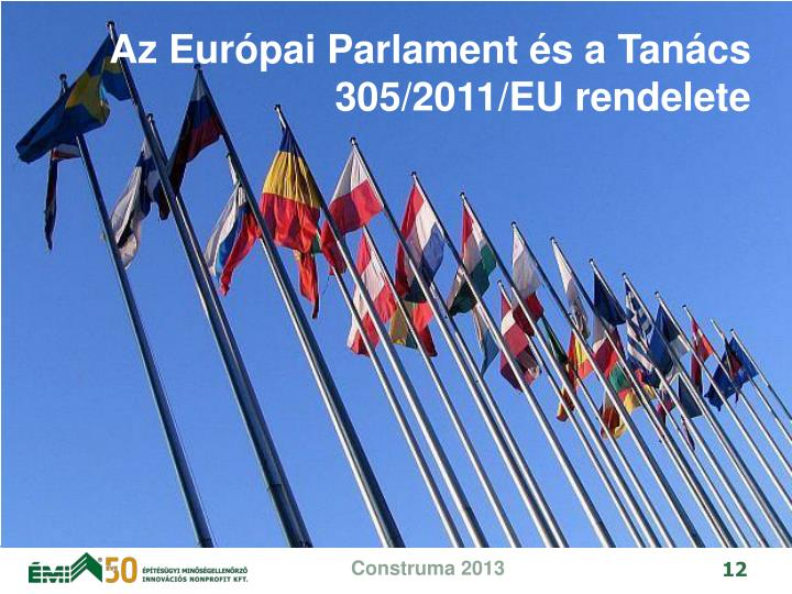 Az Eurpai Parlament s a Tancs 305/2011/EU rendelete