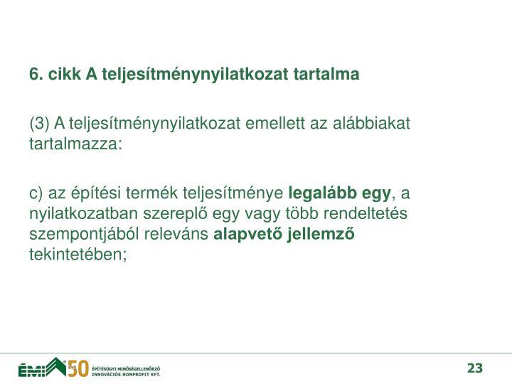 6. cikk A teljestmnynyilatkozat tartalma