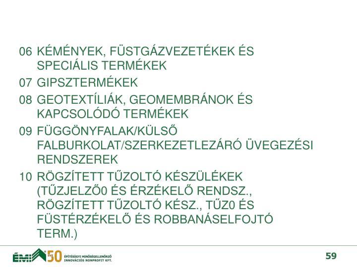 06KMNYEK, FSTGZVEZETKEK S SPECILIS TERMKEK