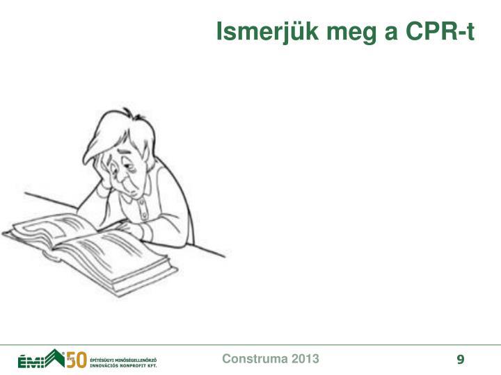 Ismerjk meg a CPR-t