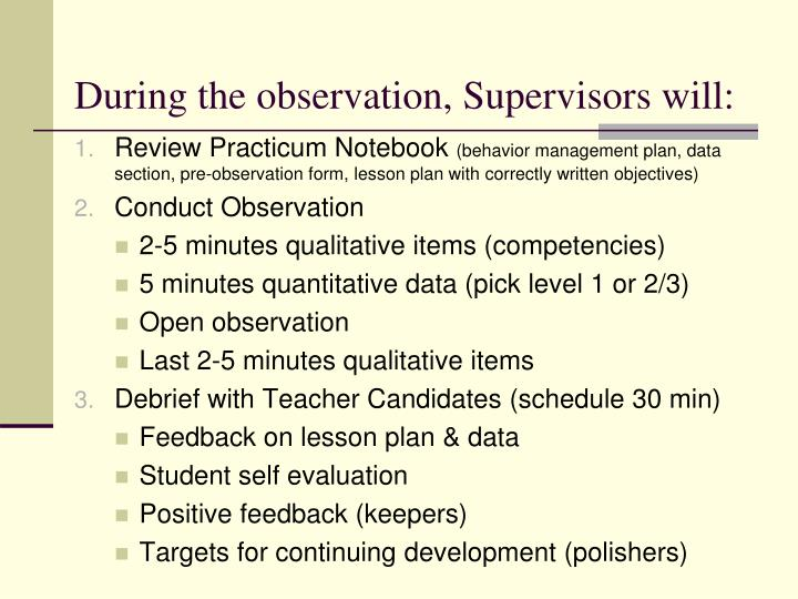 During the observation, Supervisors will: