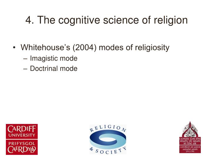 4. The cognitive science of religion