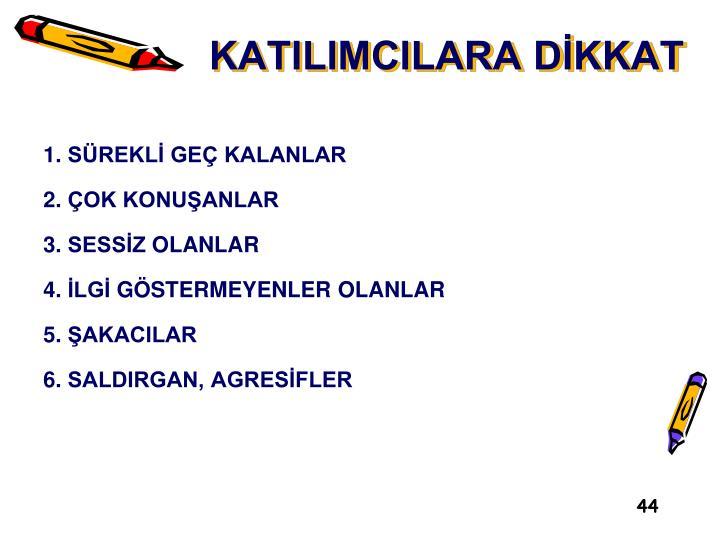KATILIMCILARA DİKKAT