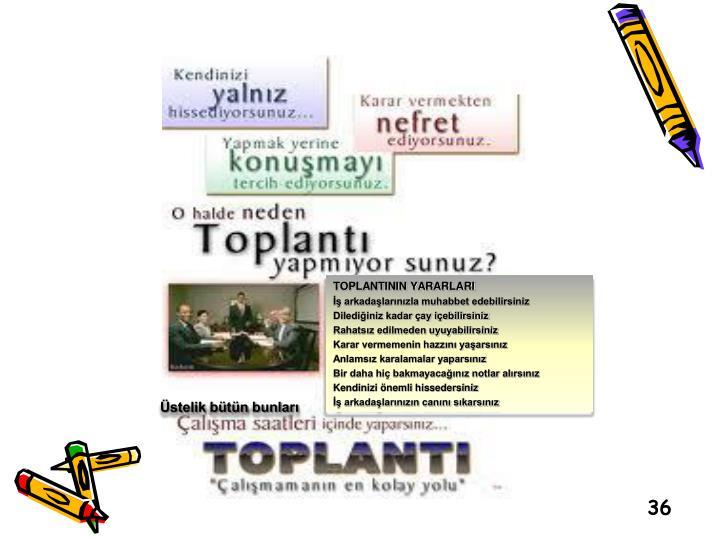 TOPLANTININ YARARLARI