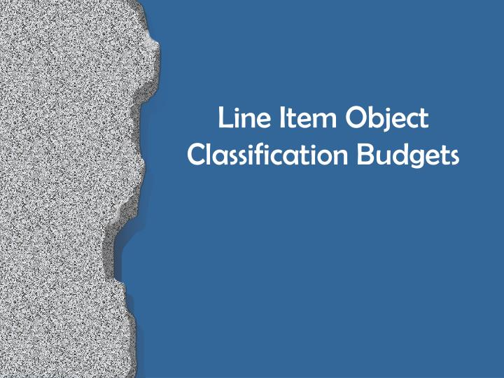 Line Item Object Classification Budgets