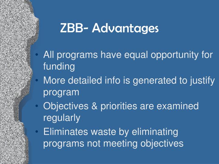 ZBB- Advantages