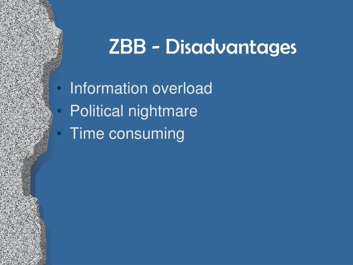 ZBB - Disadvantages