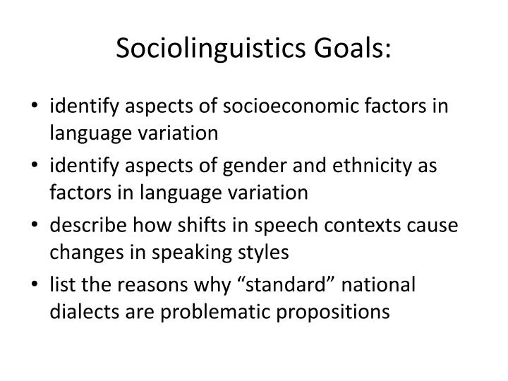 "sociolinguistics dialect and language Can you remember the first moment when you knew language 6 do you think   how would you feel if i were to tell you there was no such thing as a dialect 16  of the over 5,000  what do you think ""sociolinguistics"" is what is it the study."