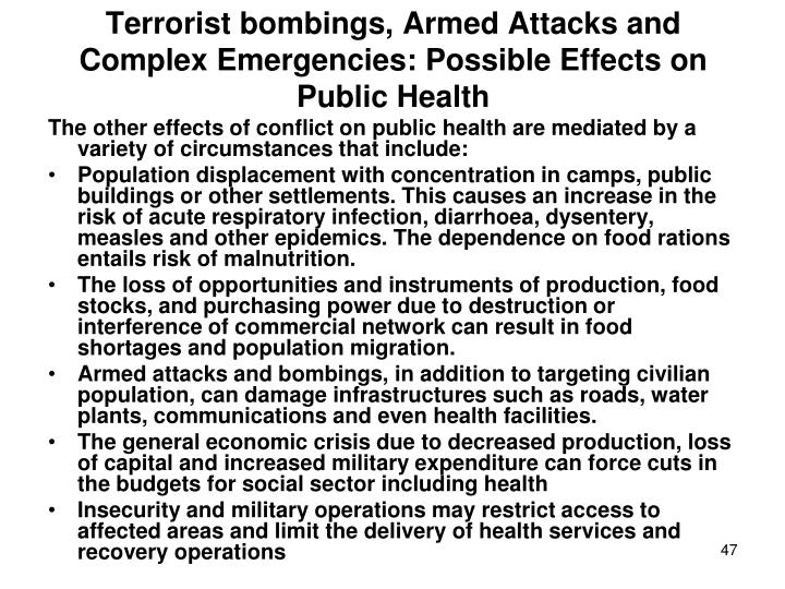 Terrorist bombings, Armed Attacks and Complex Emergencies: Possible Effects on Public Health