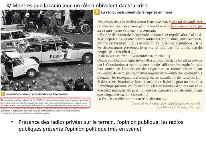 3/ Montres que la radio joue un rôle ambivalent dans la crise.
