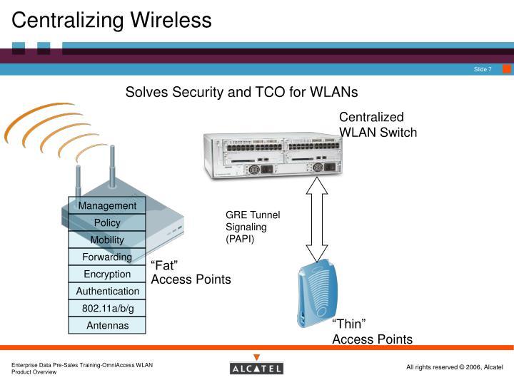 Centralizing Wireless