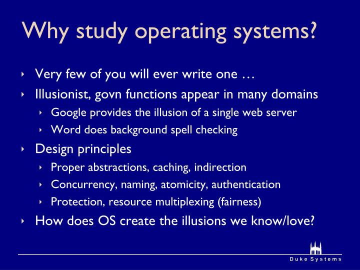 Why study operating systems?
