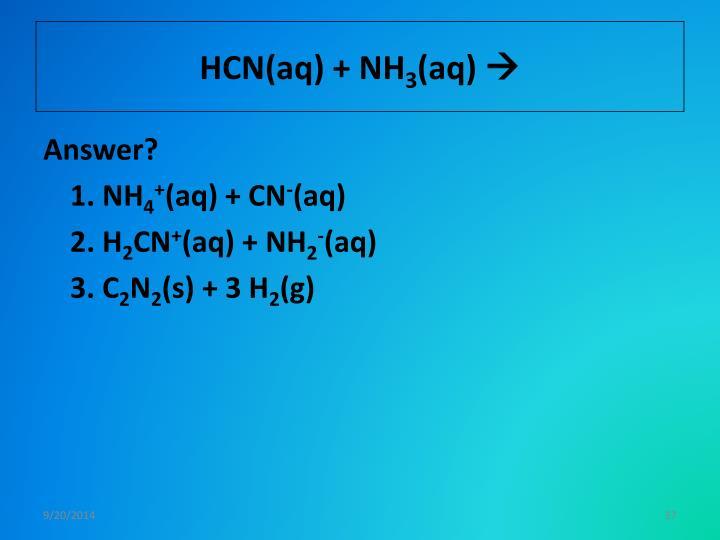 HCN(aq) + NH