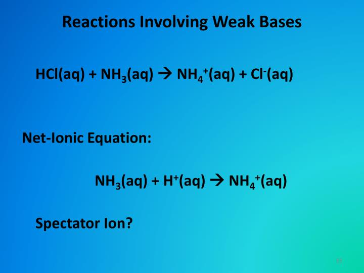Reactions Involving Weak Bases