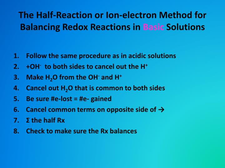 The Half-Reaction or Ion-electron Method for Balancing Redox Reactions in