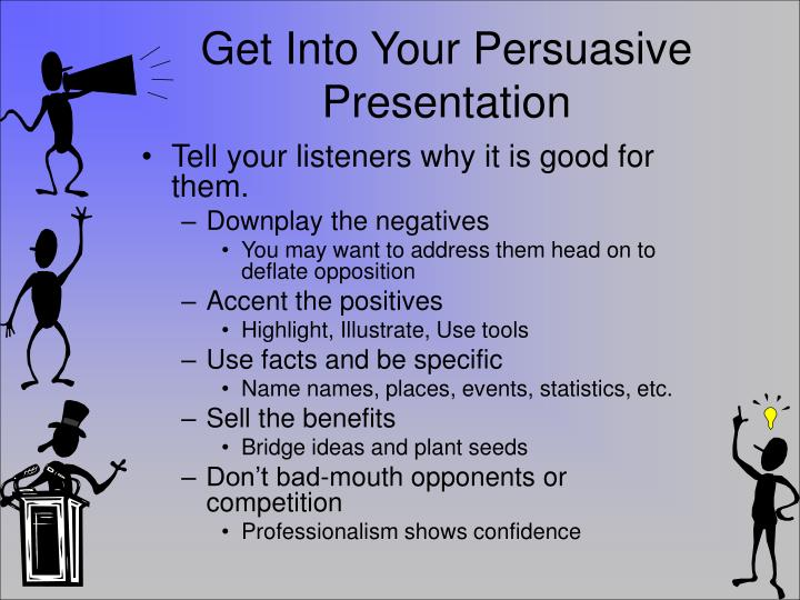Get Into Your Persuasive Presentation