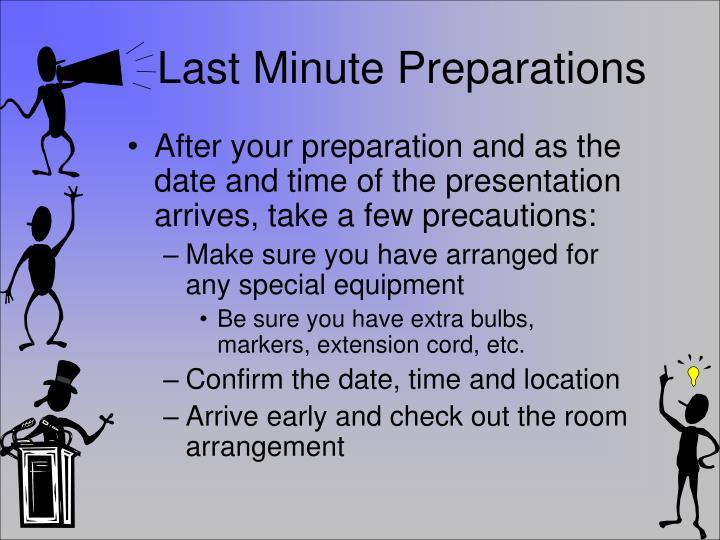 Last Minute Preparations