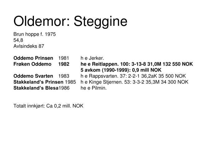 Oldemor: Steggine