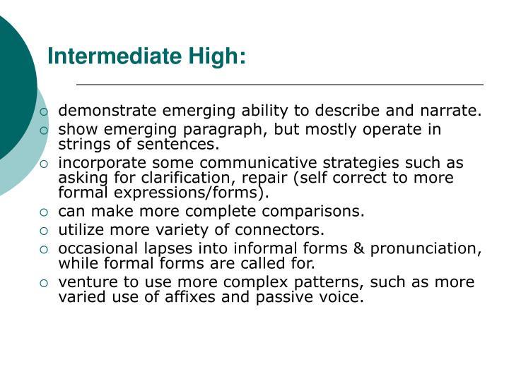 Intermediate High: