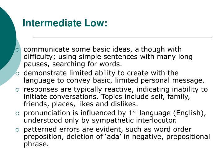 Intermediate Low: