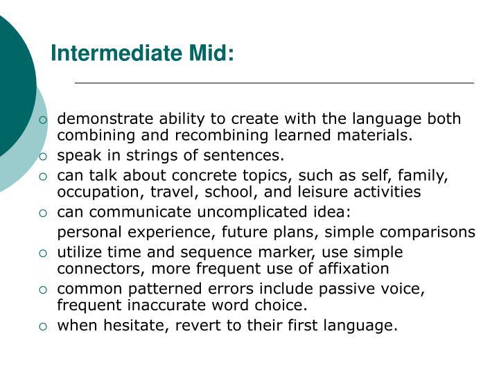 Intermediate Mid: