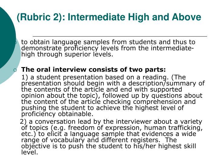 (Rubric 2): Intermediate High and Above