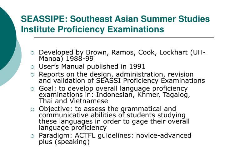 SEASSIPE: Southeast Asian Summer Studies Institute Proficiency Examinations