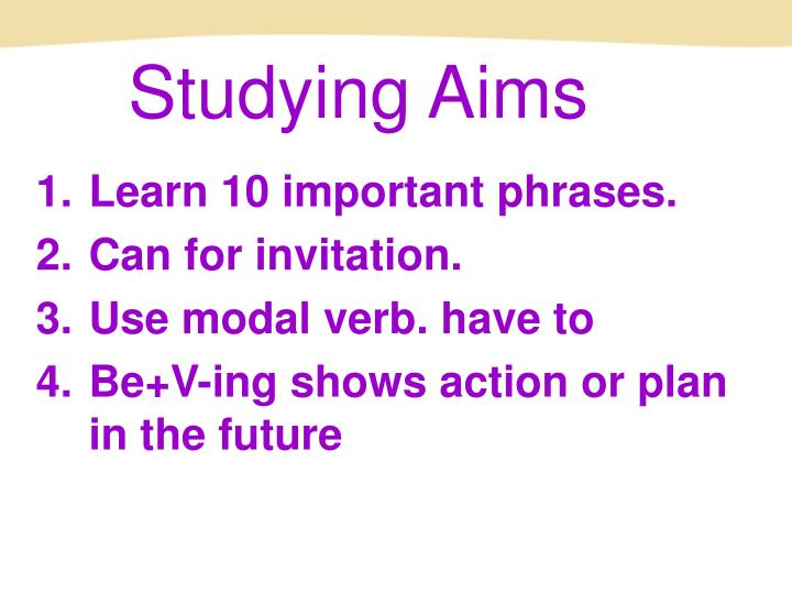 Studying Aims