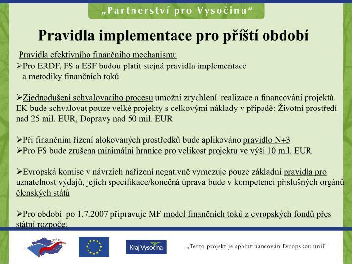 Pravidla implementace pro příští období