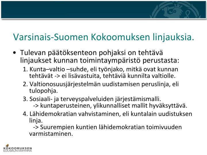 Varsinais-Suomen Kokoomuksen linjauksia.