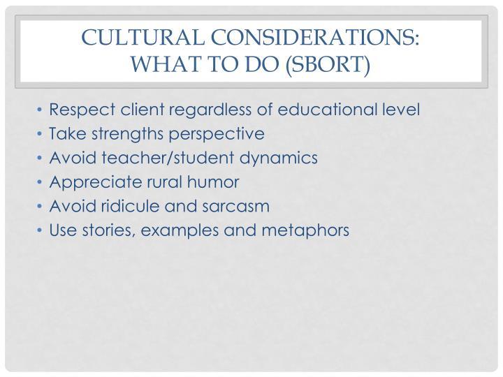 Cultural considerations: