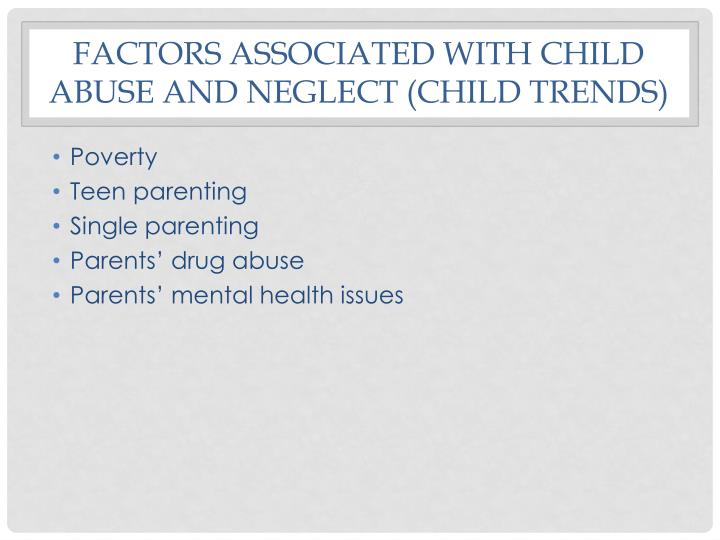 Factors associated with child abuse and neglect (child trends)