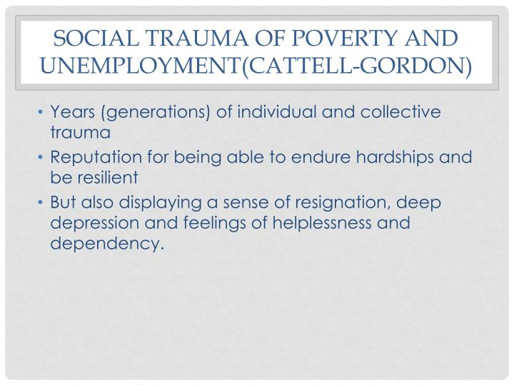 Social trauma of poverty and unemployment(