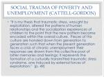 social trauma of poverty and unemployment cattell gordon1