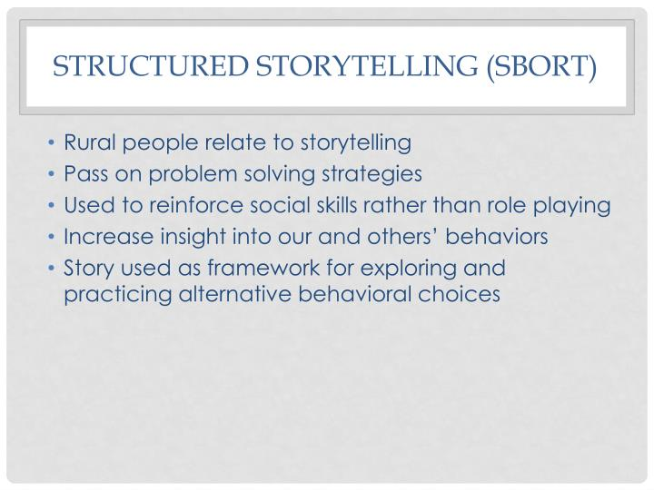 Structured storytelling (SBORT)