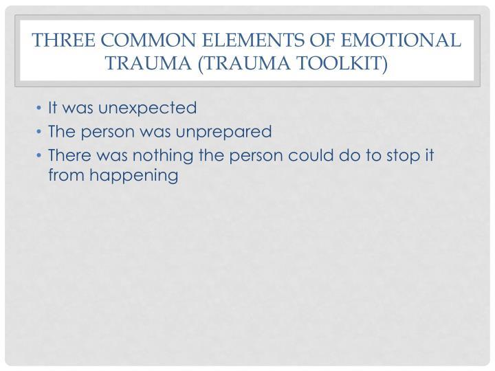 Three common elements of emotional trauma (trauma toolkit)
