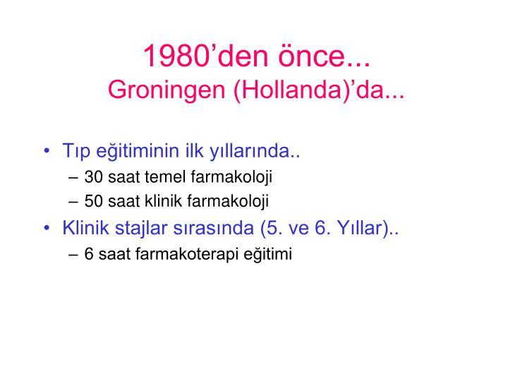 1980'den önce...