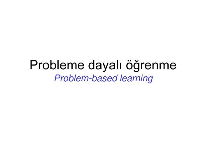 Probleme dayalı öğrenme