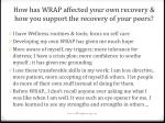 how has wrap affected your own recovery how you support the recovery of your peers
