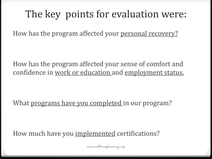 The key  points for evaluation were: