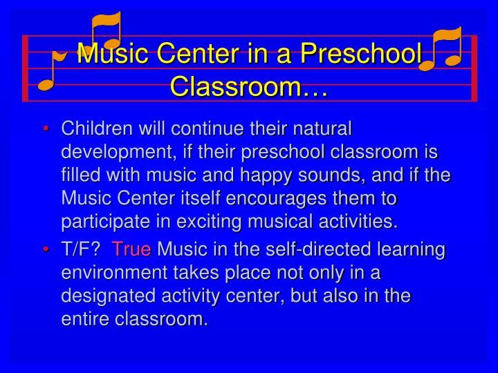 Music Center in a Preschool Classroom…